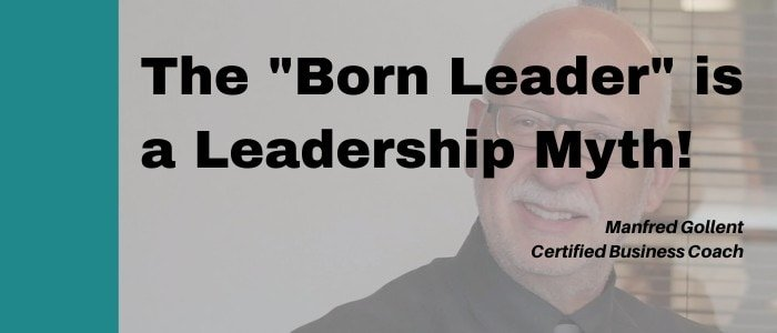 born leader is a leadership myth